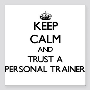 Keep Calm and Trust a Personal Trainer Square Car