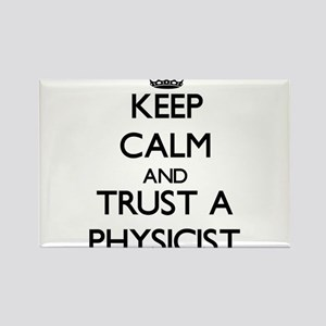 Keep Calm and Trust a Physicist Magnets