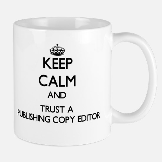 Keep Calm and Trust a Publishing Copy Editor Mugs