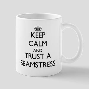 Keep Calm and Trust a Seamstress Mugs