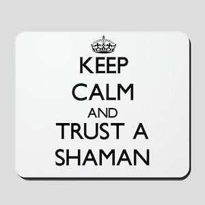 Keep Calm and Trust a Shaman Mousepad