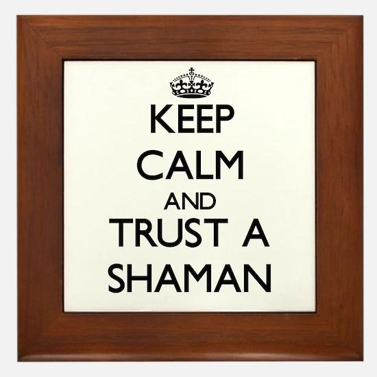 Keep Calm and Trust a Shaman Framed Tile