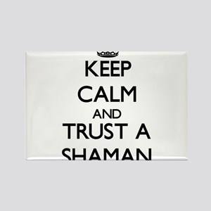 Keep Calm and Trust a Shaman Magnets