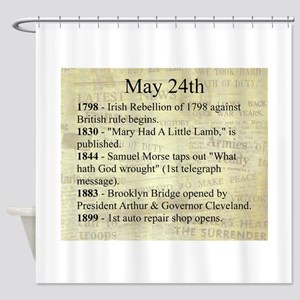 May 24th Shower Curtain