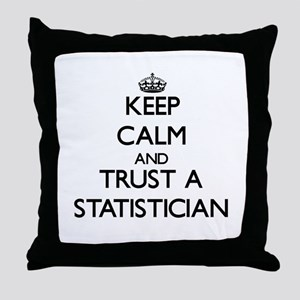 Keep Calm and Trust a Statistician Throw Pillow