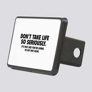 Don't Take Life So Seriously Rectangular Hitch Cov