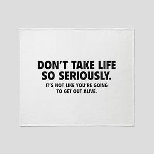 Don't Take Life So Seriously Stadium Blanket