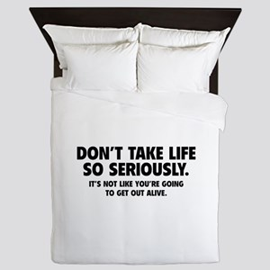 Don't Take Life So Seriously Queen Duvet