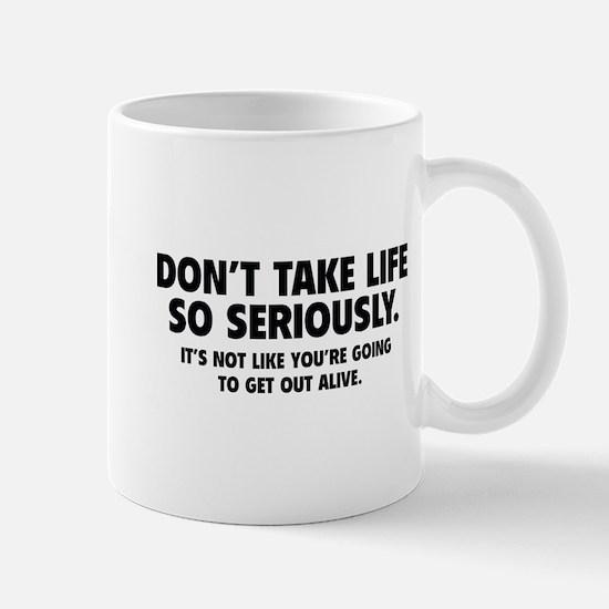 Don't Take Life So Seriously Mug