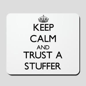 Keep Calm and Trust a Stuffer Mousepad