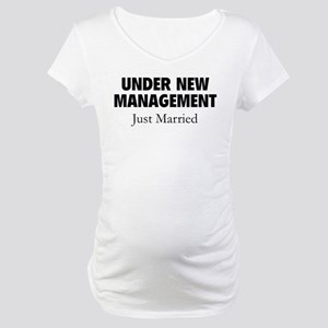 Under New Management. Just Married. Maternity T-Sh