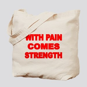 WITH PAIN COMES STRENGTH 3 Tote Bag