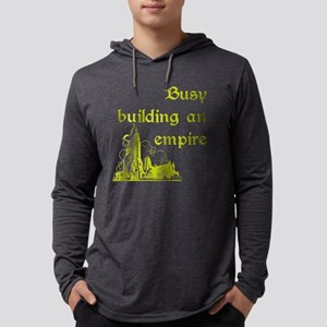 Busy building an empire Long Sleeve T-Shirt
