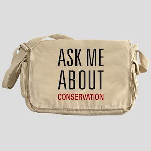 Ask Me About Conservation Messenger Bag