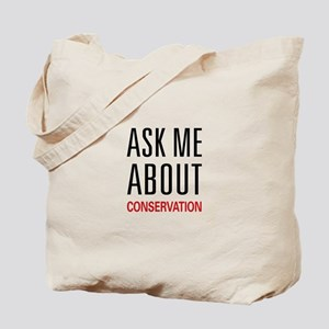 Ask Me About Conservation Tote Bag