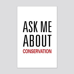 Ask Me About Conservation Mini Poster Print