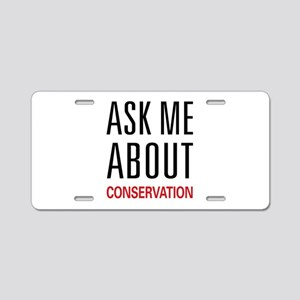 Ask Me About Conservation Aluminum License Plate