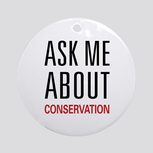 Ask Me About Conservation Ornament (Round)