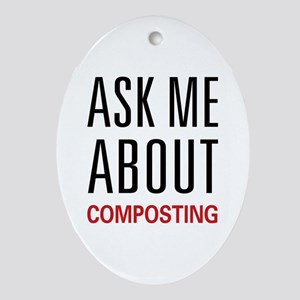 Ask Me Composting Oval Ornament