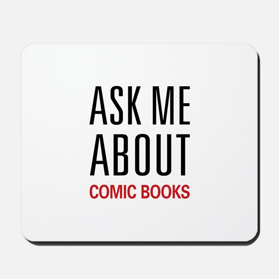 Ask Me About Comic Books Mousepad