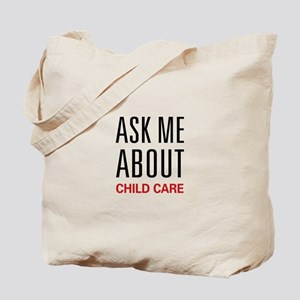 Ask Me About Child Care Tote Bag