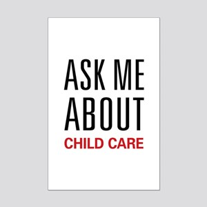 Ask Me About Child Care Mini Poster Print