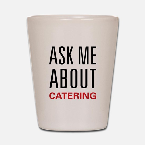 Ask Me Catering Shot Glass