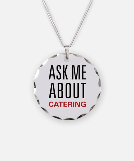 Ask Me About Catering Necklace