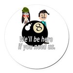 Behind the 8 Ball Round Car Magnet