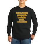 Gandhi Quote Long Sleeve Dark T-Shirt