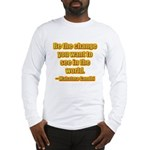 Gandhi Quote Long Sleeve T-Shirt