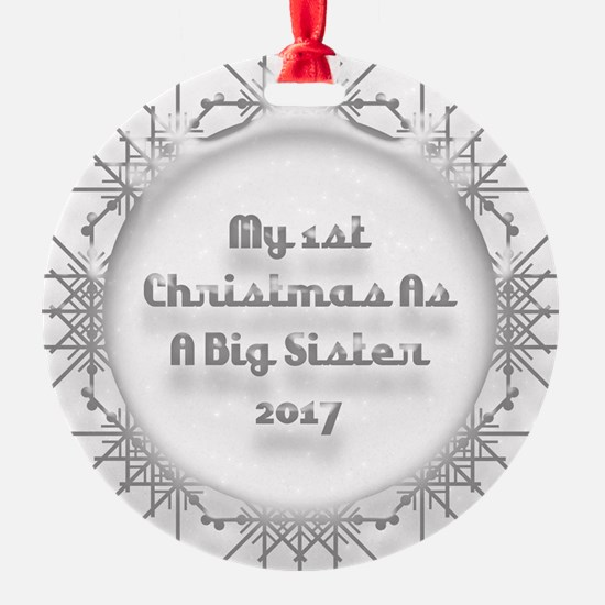 1St Christmas As A Big Sister 2017 Ornament