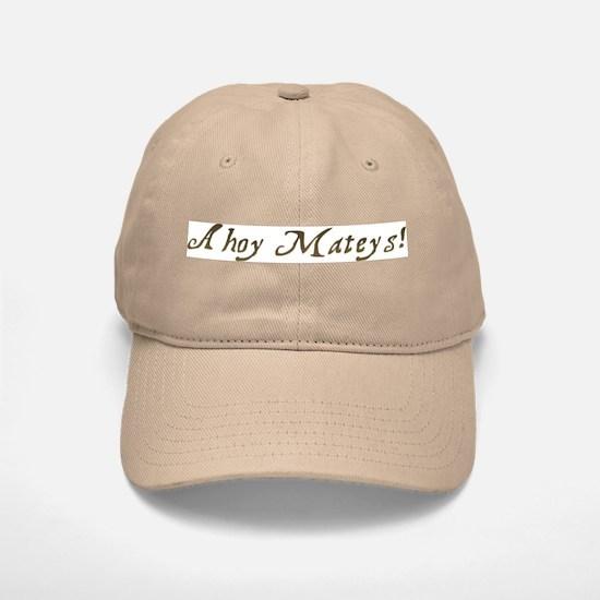 Ahoy Mateys Baseball Baseball Cap