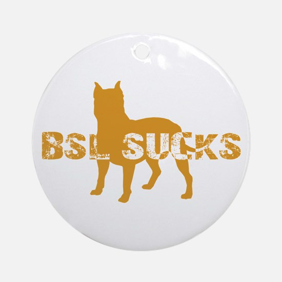 BSL SUCKS Ornament (Round)