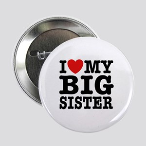 """I Love My Big Sister 2.25"""" Button"""