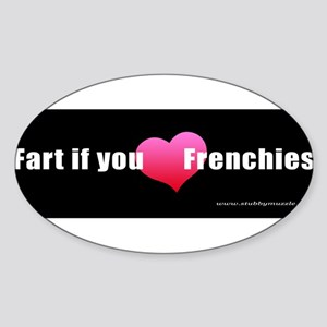 FartIfYouLoveFrenchies Sticker