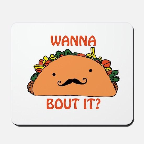 Wanna Taco Bout it? Mousepad
