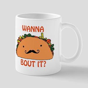 Wanna Taco Bout it? Mugs