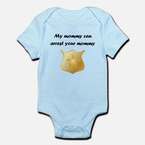 My Mommy Can Arrest Your Mommy Body Suit