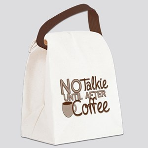 No Talkie Til Coffee Canvas Lunch Bag