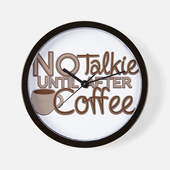 No Talkie Til Coffee Wall Clock