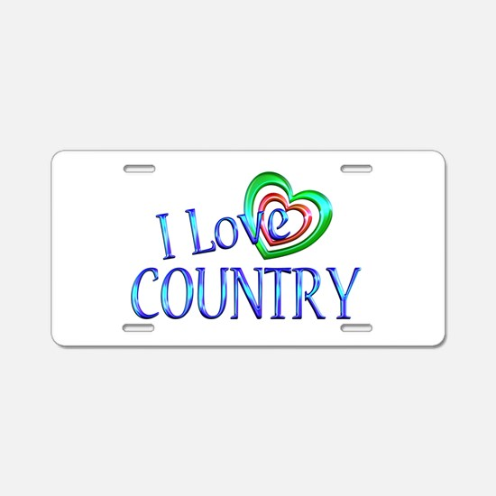 I Love Country Aluminum License Plate