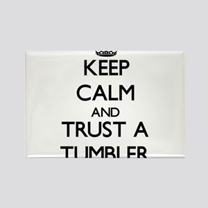 Keep Calm and Trust a Tumbler Magnets
