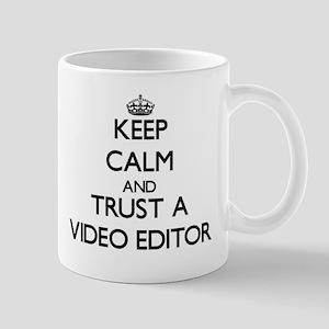 Keep Calm and Trust a Video Editor Mugs
