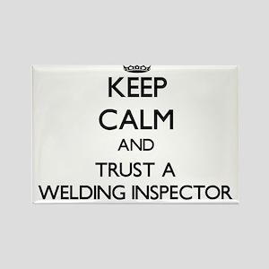 Keep Calm and Trust a Welding Inspector Magnets