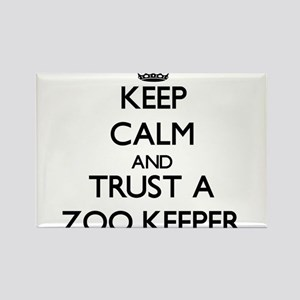 Keep Calm and Trust a Zoo Keeper Magnets