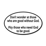Good Without God Atheism 20x12 Oval Wall Decal
