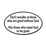 Good Without God Atheism 35x21 Oval Wall Decal