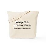 Keep The Dream Alive Tote Bag