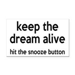 Keep The Dream Alive Rectangle Car Magnet